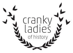 Cranky ladies of history
